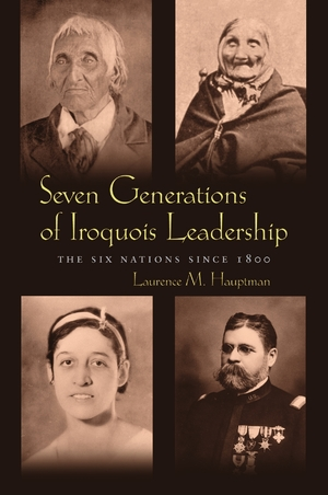 Cover for the book: Seven Generations of Iroquois Leadership