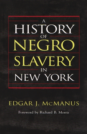 Cover for the book: History of Negro Slavery in New York, A