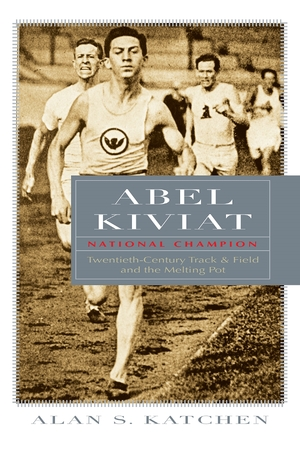 Cover for the book: Abel Kiviat, National Champion