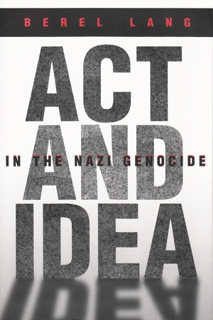 Cover for the book: Act and Idea in the Nazi Genocide
