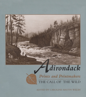 Cover for the book: Adirondack Prints and Printmakers