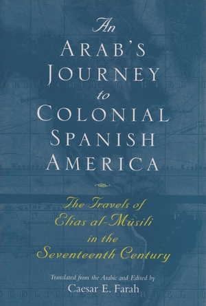 Cover for the book: Arab's Journey to Colonial Spanish America, An
