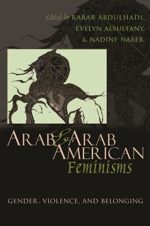 Cover for the book: Arab and Arab American Feminisms