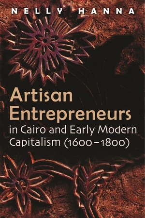 Cover for the book: Artisan Entrepreneurs in Cairo and Early-Modern Capitalism (1600–1800)