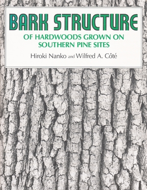 Cover for the book: Bark Structure of Hardwoods Grown on Southern Pine Sites
