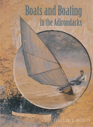 Cover for the book: Boats and Boating in the Adirondacks