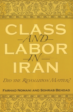Cover for the book: Class and Labor in Iran