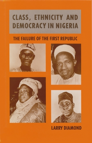 Cover for the book: Class, Ethnicity, and Democracy in Nigeria