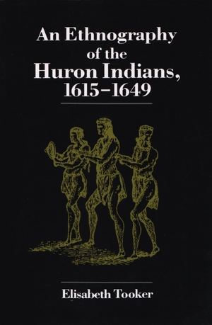 Cover for the book: Ethnography of the Huron Indians, 1615-1649, An