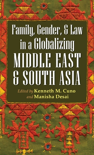 Cover for the book: Family, Gender, and Law in a Globalizing Middle East and South Asia