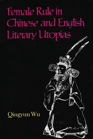 Cover for the book: Female Rule in Chinese and English Literary Utopias