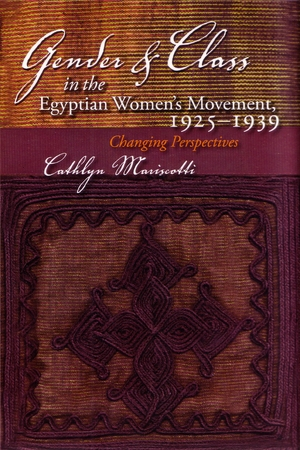Cover for the book: Gender and Class in the Egyptian Women's Movement, 1925-1939