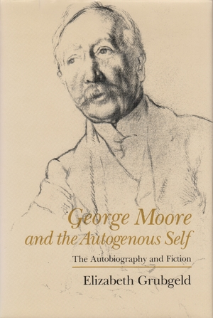 Cover for the book: George Moore and the Autogenous Self