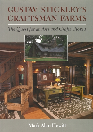 Cover for the book: Gustav Stickley's Craftsman Farms