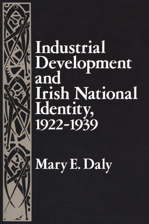 Cover for the book: Industrial Development and Irish National Identity, 1922-1939