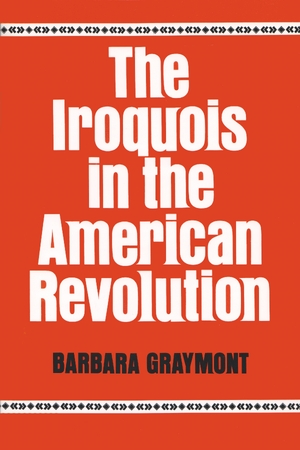 Cover for the book: Iroquois in the American Revolution, The