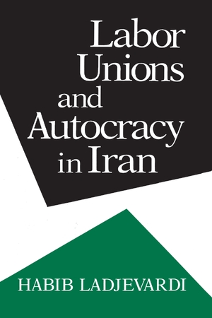 Cover for the book: Labor Unions and Autocracy in Iran