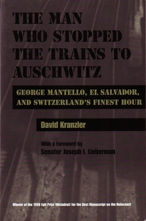 Cover for the book: Man Who Stopped the Trains to Auschwitz, The