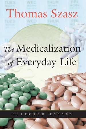 Cover for the book: Medicalization of Everyday Life, The