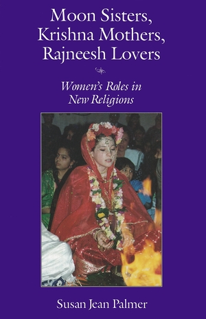 Cover for the book: Moon Sisters, Krishna Mothers, Rajneesh Lovers