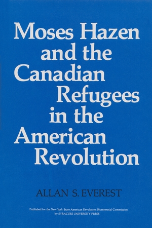 Cover for the book: Moses Hazen and the Canadian Refugees in the American Revolution