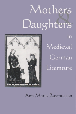 Cover for the book: Mothers and Daughters in Medieval German Literature