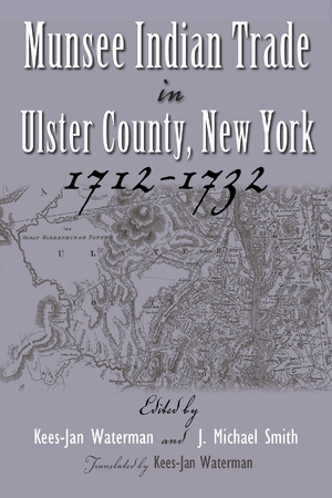 Cover for the book: Munsee Indian Trade in Ulster County New York 1712-1732