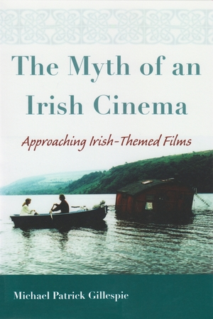 Cover for the book: Myth of an Irish Cinema, The