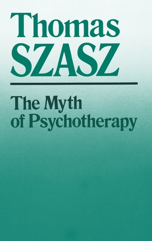 Cover for the book: Myth of Psychotherapy, The