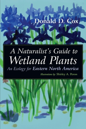 Cover for the book: Naturalist's Guide to Wetland Plants, A