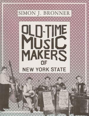Cover for the book: Old-Time Music Makers of New York State