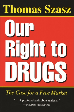 Cover for the book: Our Right to Drugs