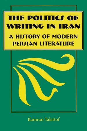 Cover for the book: Politics of Writing in Iran, The