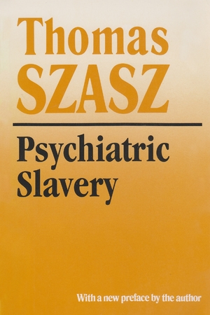 Cover for the book: Psychiatric Slavery