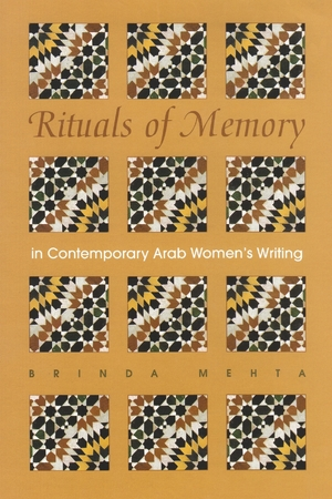 Cover for the book: Rituals of Memory in Contemporary Arab Women's Writing