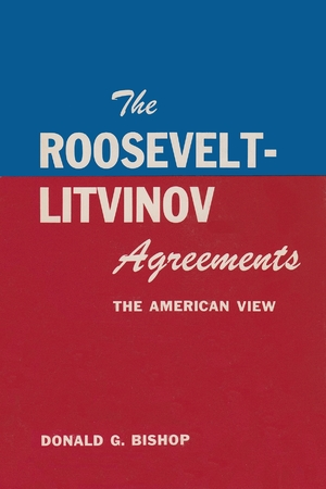 Cover for the book: Roosevelt-Litvinov Agreements, The
