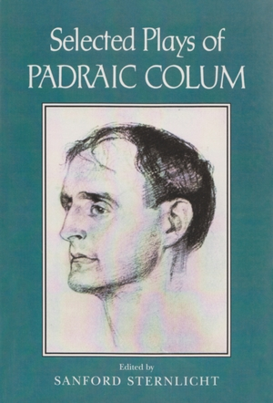 Cover for the book: Selected Plays of Padraic Colum