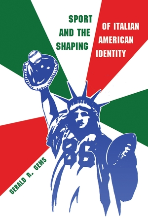 Cover for the book: Sport and the Shaping of Italian-American Identity