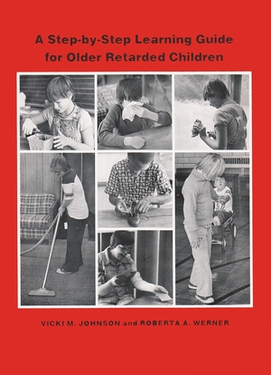 Cover for the book: Step-by Step Learning Guide for Older Retarded Children, A