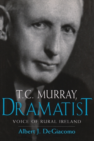 Cover for the book: T.C. Murray, Dramatist