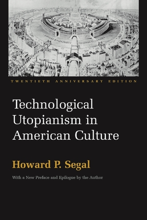 Cover for the book: Technological Utopianism in American Culture