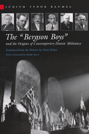 "Cover for the book: ""Bergson Boys"" and the Origins of Contemporary Zionist Militancy, The"