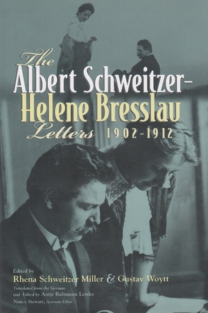 Cover for the book: Albert Schweitzer – Helene Bresslau Letters, 1902-1912, The