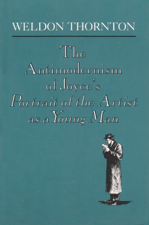 Cover for the book: Antimodernism of Joyce's Portrait of the Artist as a Young Man, The
