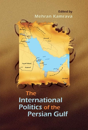 Cover for the book: International Politics of the Persian Gulf, The