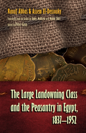 Cover for the book: Large Landowning Class and the Peasantry in Egypt, 1837-1952, The