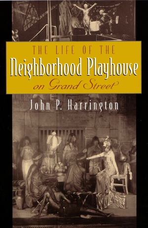 Cover for the book: Life of the Neighborhood Playhouse on Grand Street, The