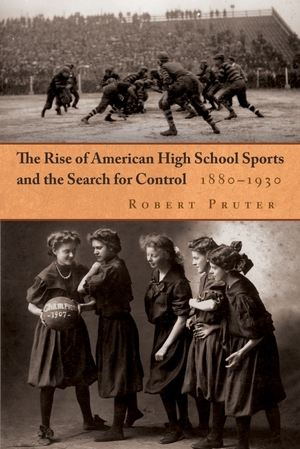 Cover for the book: Rise of American High School Sports and the Search for Control, The
