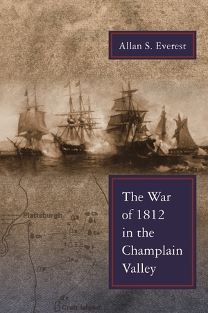 Cover for the book: War of 1812 in the Champlain Valley, The