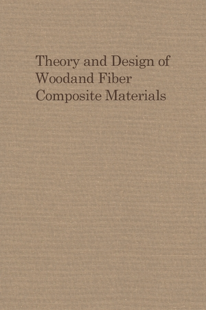 Cover for the book: Theory and Design of Wood and Fiber Composite Materials
